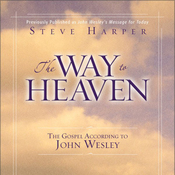The Way to Heaven: The Gospel According to John Wesley (Unabridged) audiobook download
