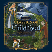 Classics of Childhood, Volume One: Classic Stories and Tales Read by Celebrities audiobook download