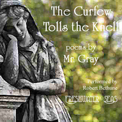 The Curfew Tolls the Knell of Parting Day: Poems by Mr. Gray, including 'Elegy Written in a Country Churchyard' (Unabridged) audiobook download