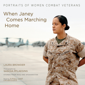 When-janey-comes-marching-home-portraits-of-women-combat-veterans-unabridged-audiobook