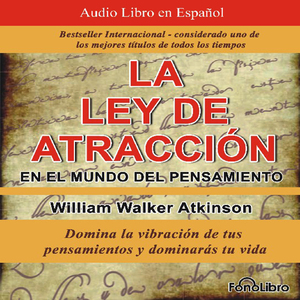 La-ley-de-atraccion-en-el-mundo-del-pensamiento-the-law-of-attraction-in-the-world-of-thought-vibracion-del-pensamiento-audiobook