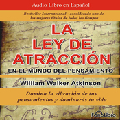 La Ley de Atraccion en el Mundo del Pensamiento [The Law of Attraction in the World of Thought]: Vibracion del Pensamiento audiobook download