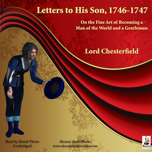 Letters-to-his-son-1746-1747-on-the-fine-art-of-becoming-a-man-of-the-world-and-a-gentleman-unabridged-audiobook