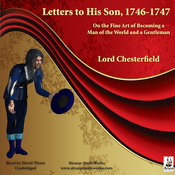 Letters to His Son, 1746-1747: On the Fine Art of Becoming a Man of the World and a Gentleman (Unabridged) audiobook download