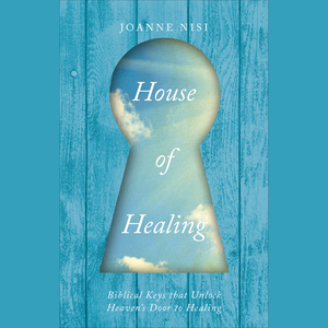 House-of-healing-biblical-keys-that-unlock-heavens-door-to-healing-unabridged-audiobook