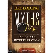 Exploding Myths of Biblical Interpretation (Unabridged) audiobook download