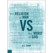 The Religion of Man vs. the Word of God: How Man Makes God Conform to Man's Image audiobook download