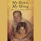 My Hero, My Ding: A Memoir of a Girl and Her Grandfather audiobook download