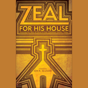 Zeal for His House: Desiring the Way of Christ in How Christians Gather Today audiobook download