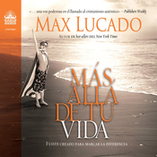 Mas alla de tu vida [Beyond Your Life]: Fuiste creado para marcar la diferencia (Unabridged) audiobook download