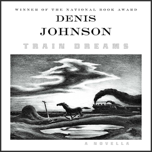 Train-dreams-a-novella-unabridged-audiobook