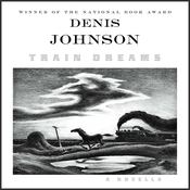 Train Dreams: A Novella (Unabridged) audiobook download
