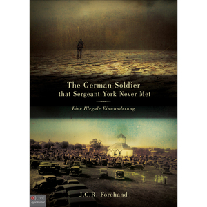 The-german-soldier-that-sergeant-york-never-met-eine-illegale-einwanderung-audiobook