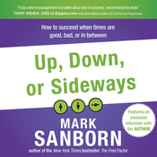 Up, Down, or Sideways: How to Succeed When Times Are Good, Bad, or In Between (Unabridged) audiobook download