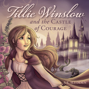 Tillie Winslow and the Castle of Courage (Unabridged) audiobook download