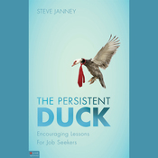 The Persistent Duck: Encouraging Lessons for Job Seekers audiobook download