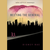 Meeting the General: Tales of 9-11 Runaways (Unabridged) audiobook download