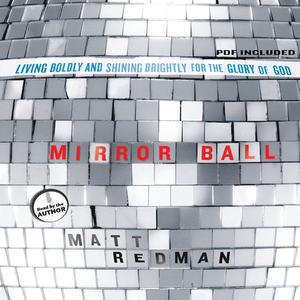 Mirrorball-living-boldly-and-shining-brightly-for-the-glory-of-god-unabridged-audiobook