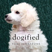 Dogified: A Poodle's Memoir audiobook download