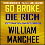 Go-broke-die-rich-turning-around-the-troubled-small-business-unabridged-audiobook