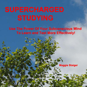 Supercharged Studying: Use the Power of Your Subconscious Mind to Learn and Test More Effectively audiobook download