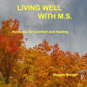Living Well with M.S.: Hypnosis for Comfort and Healing audiobook download