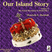 Our Island Story, Volume 5: The French Revolution - World War I (Unabridged) audiobook download