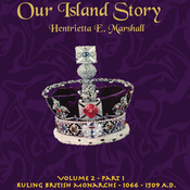 Our Island Story, Volume 2, Part 1: Ruling British Monarchs, 1066-1509 (Unabridged) audiobook download
