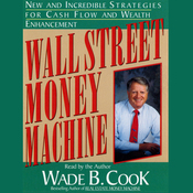 Wall Street Money Machine: New and Incredible Strategies for Cash Flow and Wealth Enhancement audiobook download