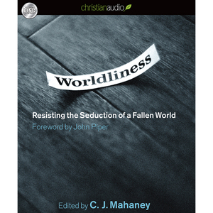 Worldliness-resisting-the-seduction-of-a-fallen-world-unabridged-audiobook