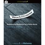 Worldliness-resisting-the-seduction-of-a-fallen-world-unabridged-audiobook