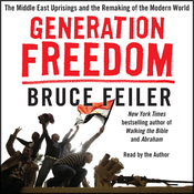 Generation Freedom: The Middle East Uprisings and the Future of Faith (Unabridged) audiobook download