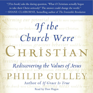 If-the-church-were-christian-rediscovering-the-values-of-jesus-unabridged-audiobook