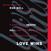 Love Wins: A Book About Heaven, Hell, and the Fate of Every Person Who Ever Lived (Unabridged) audiobook download