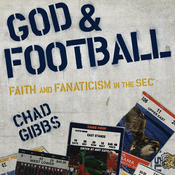 God and Football: Faith and Fanaticism in the Southeastern Conference (Unabridged) audiobook download