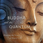 The Buddha and the Quantum: Hearing the Voice of Every Cell (Unabridged) audiobook download