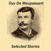 Guy de Maupassant: Selected Stories (Unabridged) audiobook download