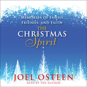 The Christmas Spirit: Memories of Family, Friends, and Faith (Unabridged) audiobook download