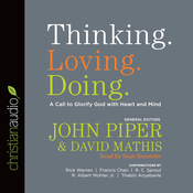 Thinking. Loving. Doing.: A Call to Glorify God with Heart and Mind (Unabridged) audiobook download
