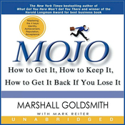 Mojo: How to Get It, How to Keep It, How to Get It Back if You Lose It (Unabridged) audiobook download