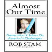 Almost Our Time: Generation Z Takes On America's Challenges (Unabridged) audiobook download