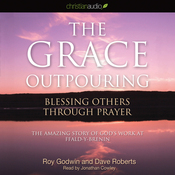The Grace Outpouring: Blessing Others Through Prayer (Unabridged) audiobook download