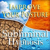 Improve Your Posture Subliminal Affirmations: Energy & Strength, Solfeggio Tones, Binaural Beats, Self Help Meditation audiobook download