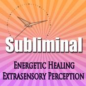 Subliminal Energetic Healing: Extra Sensory Perception Geomancy Meditation Subliminal Binural Solfeggio Harmonics audiobook download