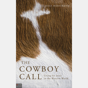 The Cowboy Call: Living for Jesus in the Western World audiobook download