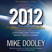 2012: Prophecies and Possibilities: Surviving and Thriving Amidst Great Change (Unabridged) audiobook download