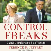 Control Freaks: 7 Ways Liberals Plan to Ruin Your Life (Unabridged) audiobook download