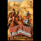 Renegade Army: Pony Soldiers, Book 8 (Unabridged) audiobook download