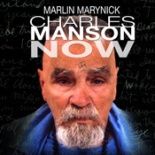 Charles Manson Now (Unabridged) audiobook download
