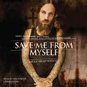 Save Me from Myself: How I Found God, Quit Korn, Kicked Drugs, and Lived to Tell My Story (Unabridged) audiobook download
